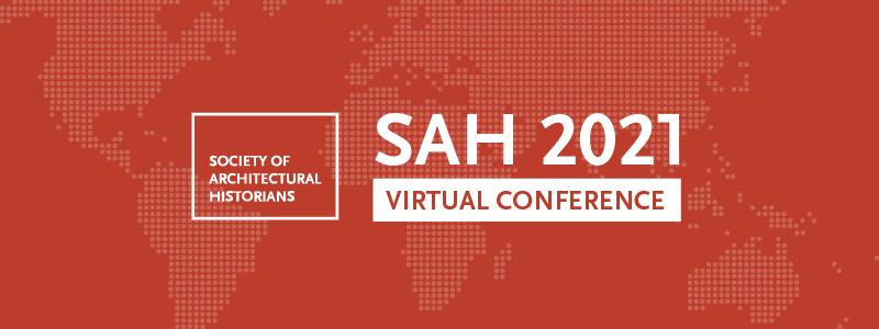 SAH 2021 Virtual Conference