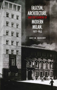 Maulsby_Fascism,-Architecture-and-the-Claiming-of-Modern-Milan